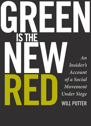 Green Is the New Red: An Insider's Account of a Social Movement Under Siege (2011)
