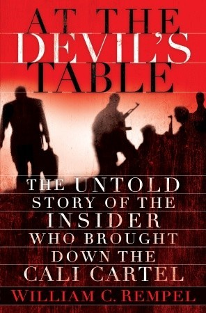 At the Devil's Table: The Untold Story of the Insider Who Brought Down the Cali Cartel (2011)