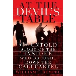 At the Devils Table: The Untold Story of the Insiderl Who Brought Down the Cali Carte (2011)