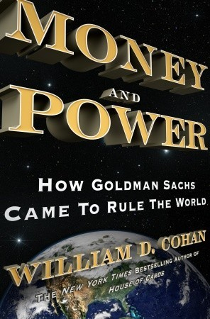 Money and Power: How Goldman Sachs Came to Rule the World (2011)