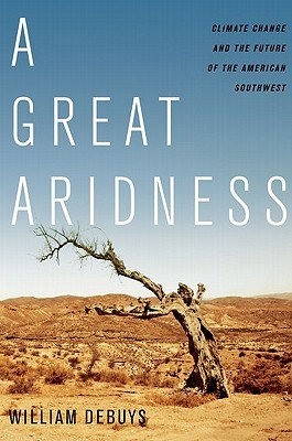 A Great Aridness: Climate Change and the Future of the American Southwest (2011)