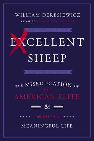 Excellent Sheep: The Miseducation of the American Elite and the Way to a Meaningful Life (2014)