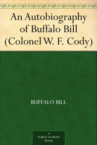 An Autobiography of Buffalo Bill (Colonel W. F. Cody) (2000)