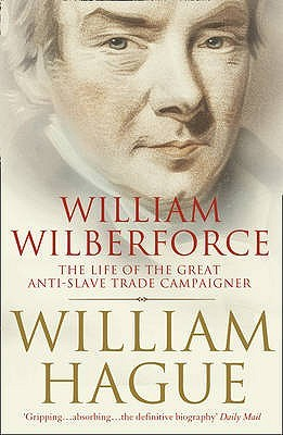 William Wilberforce: The Life Of The Great Anti Slave Trade Campaigner (2007)