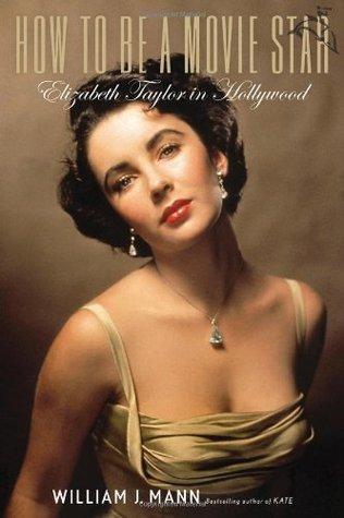 How to Be a Movie Star: Elizabeth Taylor in Hollywood (2009)