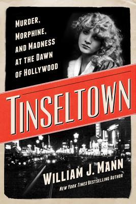 Tinseltown: Murder, Morphine, and Madness at the Dawn of Hollywood (2014)