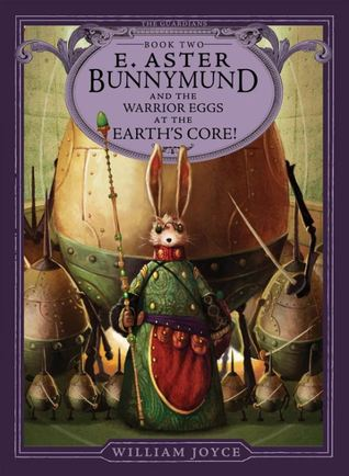 E. Aster Bunnymund and the Warrior Eggs at the Earth's Core (2012)