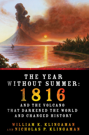 The Year Without Summer: 1816 and the Volcano That Darkened the World and Changed History (2013)