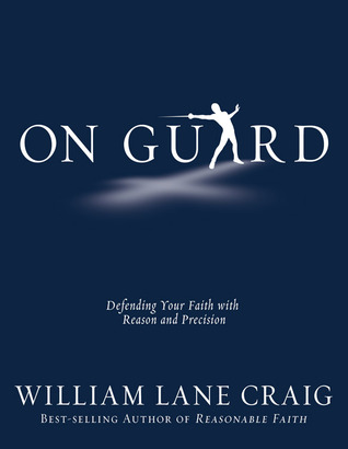 On Guard: Defending Your Faith with Reason and Precision (2010)