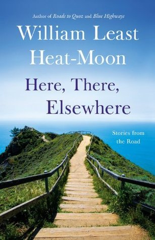 Here, There, Elsewhere: Stories from the Road (2013)