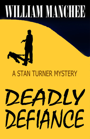 Deadly Defiance, A Stan Turner Mystery #10 (2012)