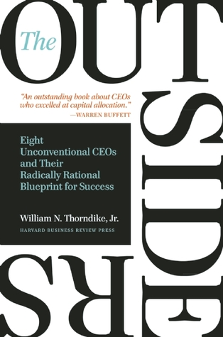 The Outsiders: Eight Unconventional CEOs and Their Radically Rational Blueprint for Success (2012)
