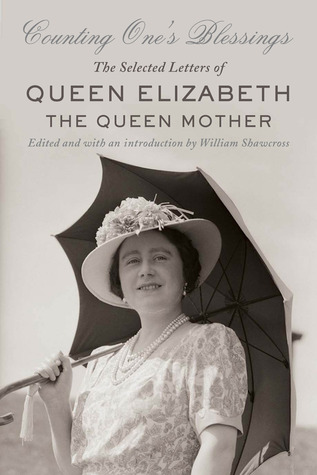Counting One's Blessings: The Selected Letters of Queen Elizabeth the Queen Mother (2012)