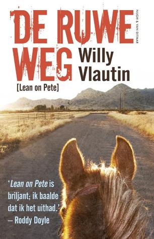 De ruwe weg (Lean on Pete)