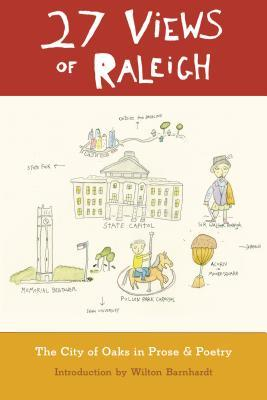 27 Views of Raleigh: The City of Oaks in Prose & Poetry (2013)