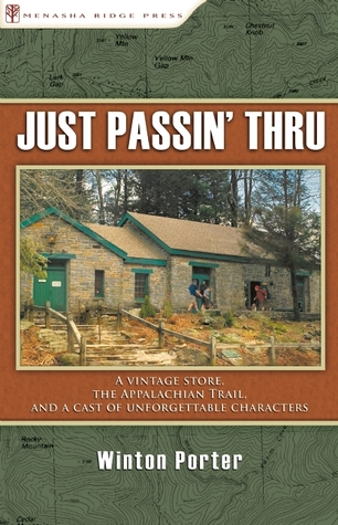 Just Passin' Thru: A Vintage Store, the Appalachian Trail, and a Cast of Unforgettable Characters (2009)