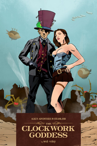 Alice's Adventures in Steamland: The Clockwork Goddess (2012)