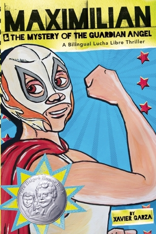 Maximilian & the Mystery of the Guardian Angel: A Bilingual Lucha Libre Thriller (2011)