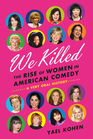We Killed: The Rise of Women in American Comedy (2012)