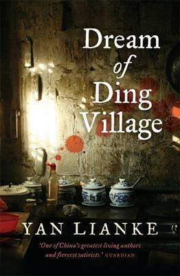 Dream of Ding Village. Yan Lianke (2005)