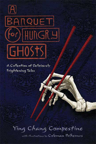 A Banquet for Hungry Ghosts: A Collection of Deliciously Frightening Tales (2009)