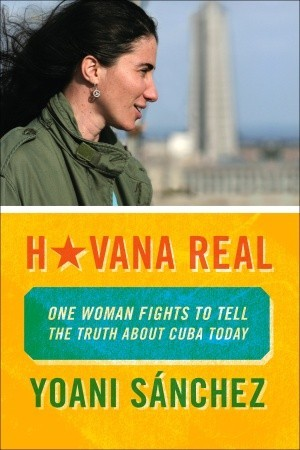 Havana Real: One Woman Fights to Tell the Truth about Cuba Today (2011)