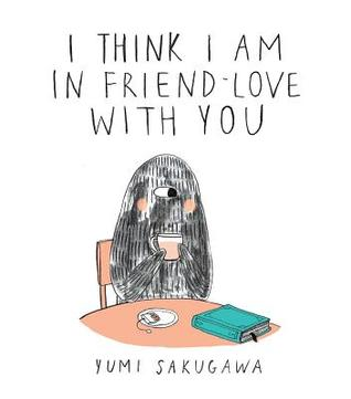 I Think I Am in Friend-Love with You (2013)