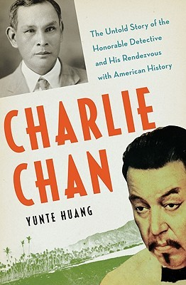 Charlie Chan: The Untold Story of the Honorable Detective and His Rendezvous With American History (2010)