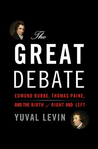 The Great Debate: Edmund Burke, Thomas Paine, and the Birth of Right and Left (2013)