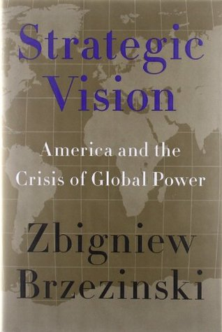 Strategic Vision: America and the Crisis of Global Power (2012)