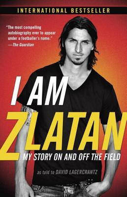 I Am Zlatan: My Story on and Off the Field (2011)