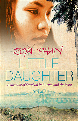 Little Daughter: A Memoir of Survival in Burma and the West (2009)